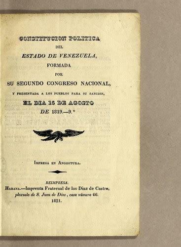 Constitucion politica del Estado de Venezuela, formada por ...