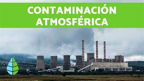 CONTAMINACIÓN ATMOSFÉRICA   Contaminación ambiental   YouTube