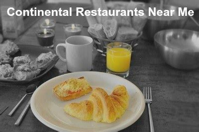 Continental Restaurants   Places to Eat Near Me