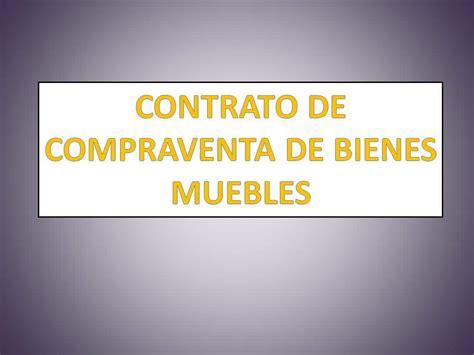CONTRATO DE COMPRAVENTA DE BIENES MUEBLES ...