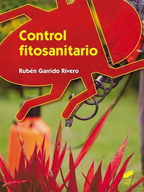 Control fitosanitario / Rubén Garrido Rivero. Síntesis, D ...