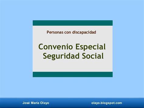 Convenio especial seguridad social. discapacidad.