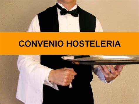 Convenio Hosteleria Valencia: Defiende lo tuyo | GastroCritic