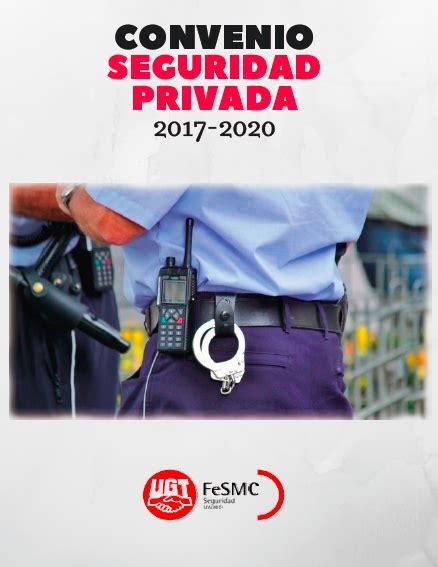 CONVENIO SEGURIDAD PRIVADA 2017 2020  varios formatos