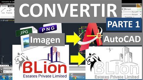 Convertir imagen a AutoCAD  de jpg png a dwg dxf ...