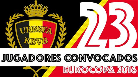 Convocatoria BÉLGICA Eurocopa 2016   Lista de jugadores ...
