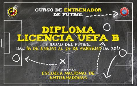 Convocatoria del Curso de Entrenador Diploma Licencia UEFA ...