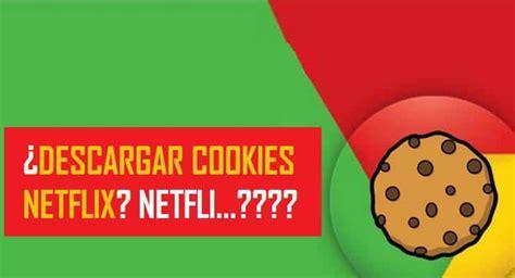 Cookies Netflix premium gratis para chrome 2020   de 1 mes