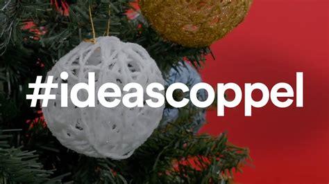 Coppel | ¿Cómo hacer adornos navideños caseros?   YouTube