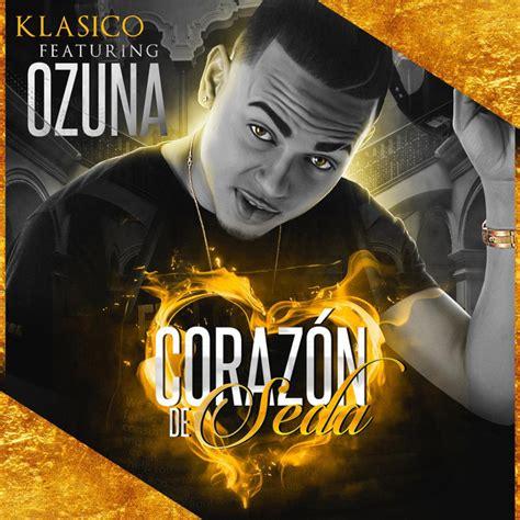 Corazon De Seda  feat. Ozuna  by Klasico on Spotify