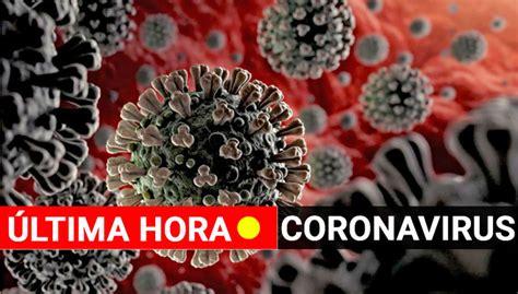 Coronavirus en España hoy   Noticias de última hora ...