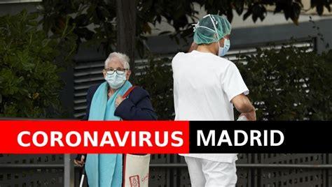 Coronavirus Madrid: Última hora y nuevos casos del Covid ...