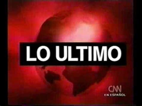 CORTINILLA CNN EN ESPAÑOL: LO ULTIMO   YouTube
