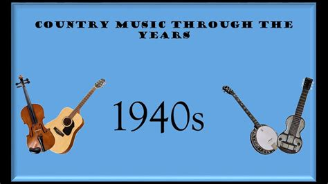 Country Music Through The Years: 1940s   YouTube