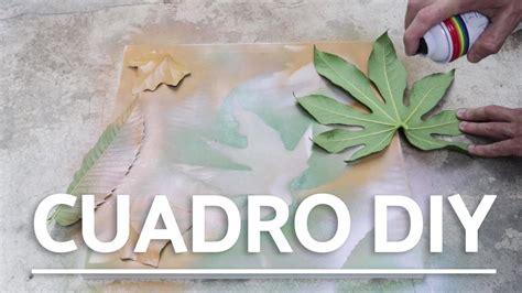 Crea tu propio cuadro DIY con hojas y pintura ...