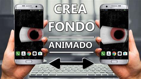 Crear Fondo de Pantalla ANIMADO Personalizado   Teléfonos ...