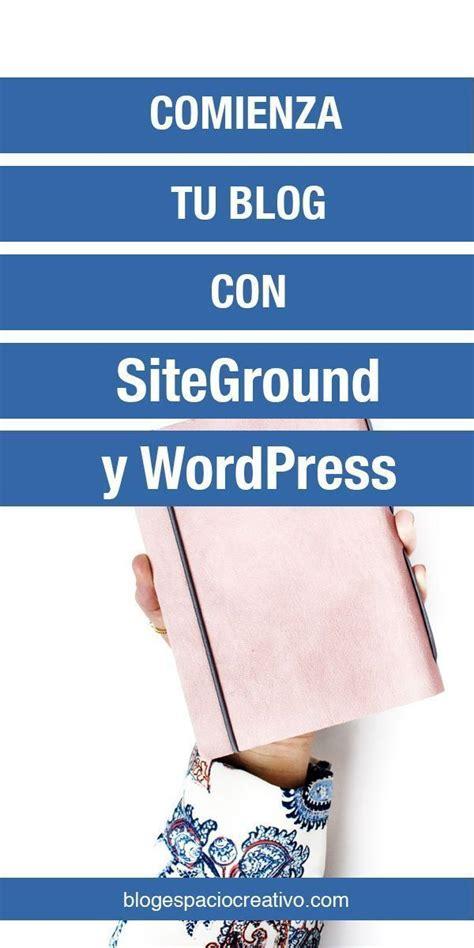 Crear tu blog con WordPress en SiteGround e invierte un ...
