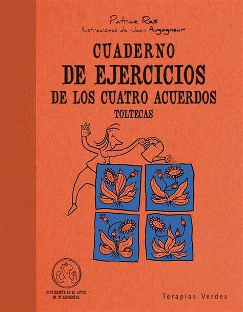 Cuaderno De Ejercicios De Los Cuatro Acuerdos Toltecas ...