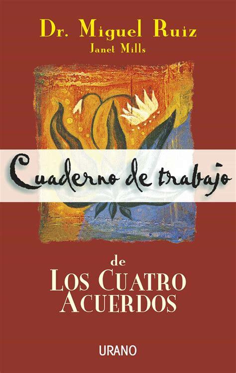 CUADERNO DE TRABAJO DE LOS CUATRO ACUERDOS EBOOK | MIGUEL ...