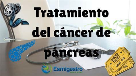¿Cuál es el tratamiento del cáncer de páncreas?   YouTube