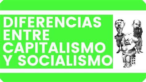 ¿Cuál es la diferencia entre capitalismo y socialismo ...