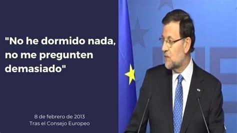 Cuál es la frase de Mariano Rajoy que mejor te representa ...