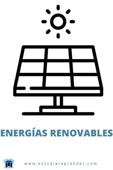 ¿Cuáles son las energías renovables? tipos y ...