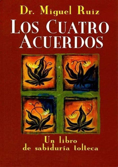 Cuales son los cuatro acuerdos Miguel Ruiz > inti revista.org