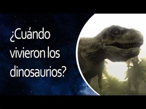 ¿Cuándo vivieron los dinosaurios?  El Universo en 1 ...
