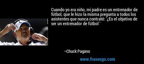 Cuando yo era niño, mi padre es un entrenador de fútbol, q ...