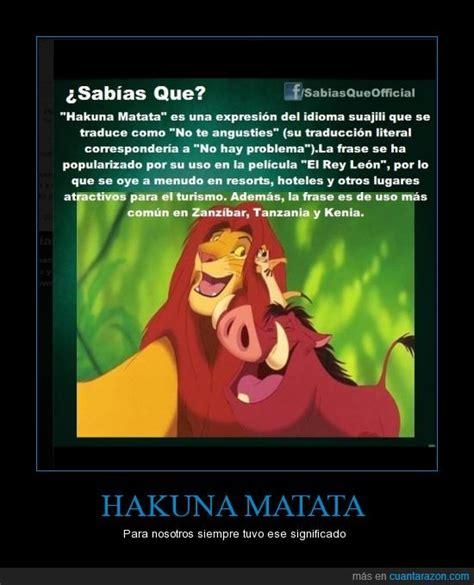 ¡Cuánta razón! / HAKUNA MATATA