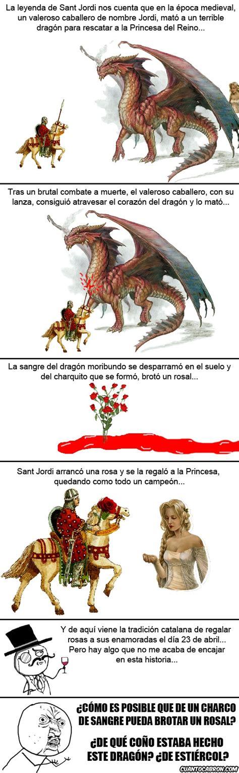 Cuánto cabrón / Y esta es la leyenda de Sant Jordi...