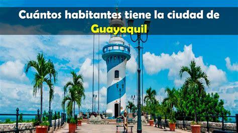 ¿Cuántos habitantes tiene la ciudad de Guayaquil?   Frente ...