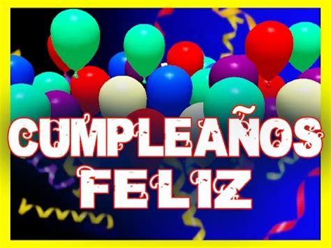 CUMPLEAÑOS FELIZ canción FELIZ CUMPLEAÑOS en español HAPPY ...