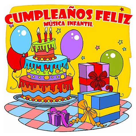 Cumpleaños Feliz Música Infantil  feat. La Reina De ...