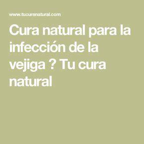 Cura natural para la infección de la vejiga   Remedios ...