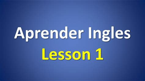 Curso de Ingles Nivel Inicial para principiantes.   YouTube