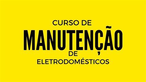 Curso de Manutenção de Eletrodomésticos   Minha Opinião ...