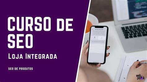 Curso de SEO Grátis para Loja Integrada: Aula 3   SEO de ...