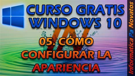 Curso de Windows 10   05. Cómo configurar la apariencia ...