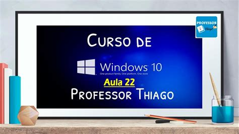 Curso de Windows 10 – Aula 22 – Como instalar, alterar e ...