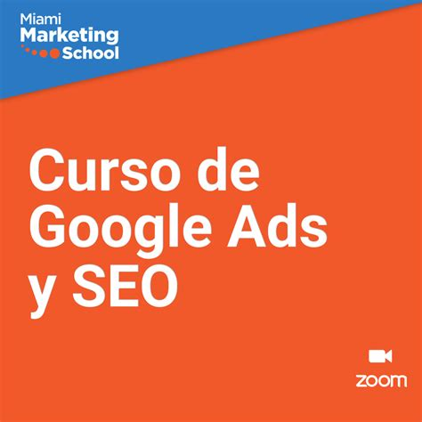 Curso Google Adwords y SEO   Miami Marketing School