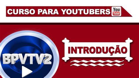 Curso para Youtubers  Introdução    YouTube