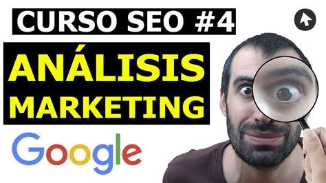 CURSO SEO #4   ESTUDIO DE MERCADO con GOOGLE   YouTube