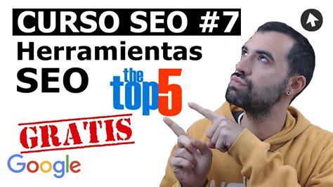 Curso SEO #7   Mejores Herramientas de SEO Gratis 2019 ...