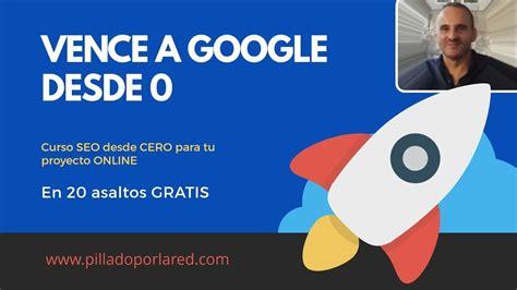 Curso SEO Basico GRATIS  Vence a Google desde CERO 1/20 ...