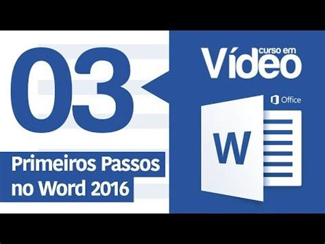 Curso Word #03   Primeiros Passos no Word 2016   YouTube ...