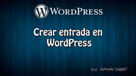 Curso WordPress #4 Crear Entrada   YouTube