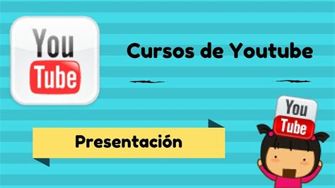 Cursos de Youtube : Como serán   YouTube