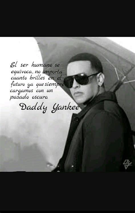 Daddy Yankee frase | Daddy yankee, Dady yanke, Reggaeton